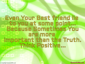 Even Your Best friend lie to you at some point...