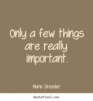 are really important marie dressler more life quotes love quotes ...