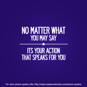 motivational quotes - No matter what you may