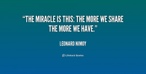 quote-Leonard-Nimoy-the-miracle-is-this-the-more-we-227413.png