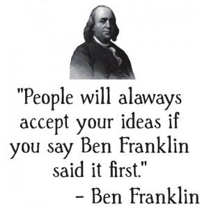TheBestStore › Portfolio › Ben Franklin Funny Quote