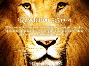 "Then one of the elders said to me, ""Do not weep! See, the Lion of ..."