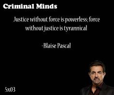 Justice without force is powerless; force without justice is ...