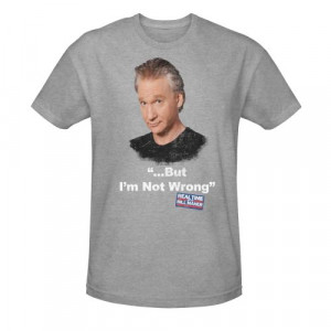 Bill Maher Quote T-Shirt
