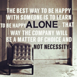 Alone but not Lonely.
