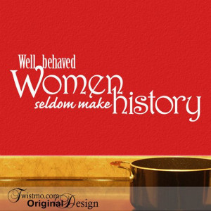 Vinyl Wall Decal Inspirational Quote Well Behaved Women by Twistmo, $ ...
