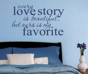 Vinyl Wall Lettering Romantic Quote Every Love Story is beautiful but ...