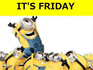 Minion: Happy Friday, Minions Friday, Despicable, Quotes, Funnies Pics ...