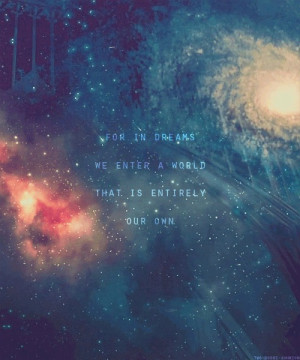 Life Quotes 285 For in dreams we enter a world that is entirely our ...