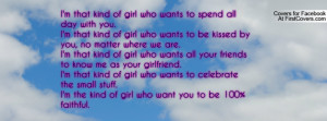 ... to know me as your girlfriend.I'm that kind of girl who wants to cele