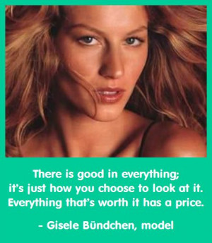 Gisele Bündchen: There Is Good in Everything