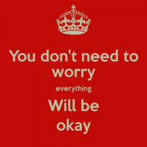 Everything Will Be Okay Quotes Tumblr Picture