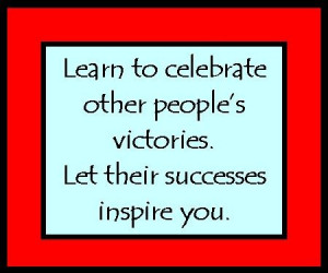 Celebrate other people's victories...