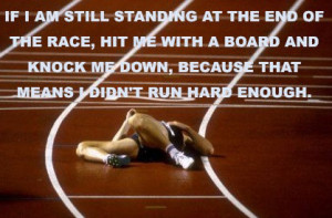 If I am still standing at the end of the race, hit me with a board and ...