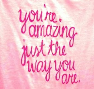 You're amazing...
