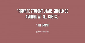"""Private student loans should be avoided at all costs."""""""