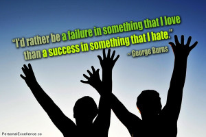"Inspirational Quote: ""I'd rather be a failure in something that I ..."