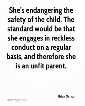 ... conduct on a regular basis, and therefore she is an unfit parent