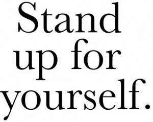 Stand up for yourself. #selfloveu