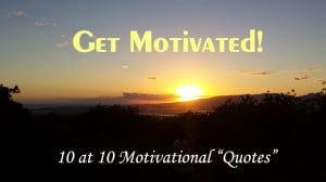 Top 10 at 10 Motivational Quotes