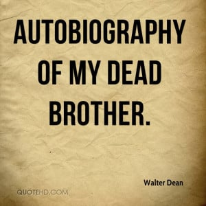 Autobiography of My Dead Brother.