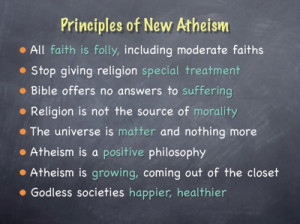 ... no farther than the book the new atheism by leading new atheist vic