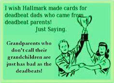 bad grandparent quotes | deadbeat dad and grandparents More