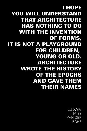 Quote taken from Mies van der Rohe's speech 'Architecture and ...