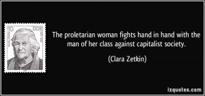 ... with the man of her class against capitalist society. - Clara Zetkin