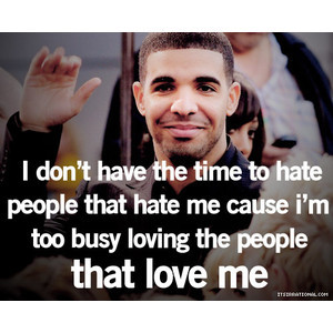 quotes drake haters Drake Quotes, Life Quotes