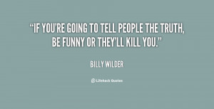 quote-Billy-Wilder-if-youre-going-to-tell-people-the-142803_1.png