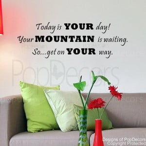Removable Wall Decal -Today Is Your Day -Vinyl Words and Letters Quote