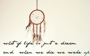 die, dream, dreamcatcher, life, live, thought, what if