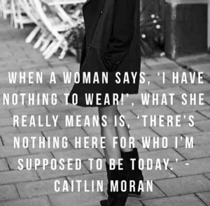 Fashion, quotes, sayings, woman, wear, clothes, caitlin moran