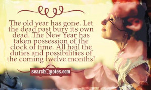 The old year has gone. Let the dead past bury its own dead. The New ...