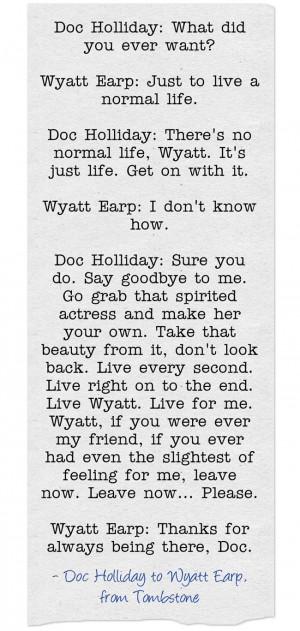 Doc Holliday Quotes To Wyatt Earp Wyatt earp to doc holliday, from ...
