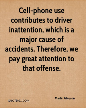 Cell-phone use contributes to driver inattention, which is a major ...