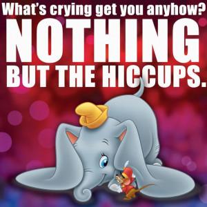 Disney Quote. Aww dumbo is so cute!