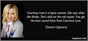 quote-courtney-love-is-a-loose-cannon-she-says-what-she-thinks-she-s ...