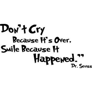 Don't Cry - Dr. Seuss Vinyl Wall Art Decals Quotes - Augusta