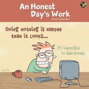 12x12) An Honest Day's Work - 2013 Calendar