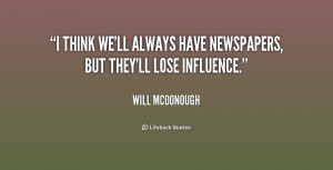 quote-Will-McDonough-i-think-well-always-have-newspapers-but-202880 ...