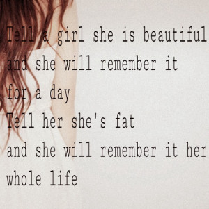 girl she is beautiful and she will remember it for a day. Tell her she ...