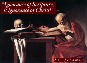 St. Jerome Quotes On Scripture   St. Jerome....