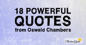 18-Powerful-Quotes-from-Oswald-Chambers-1200x630.jpg