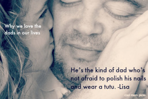 Why we love dads series on Cool Mom PIcks: He's not afraid to wear a ...