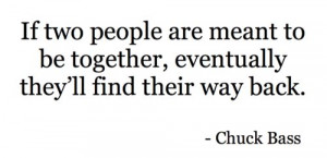 If two people are meant to be together, eventually they'll find their ...