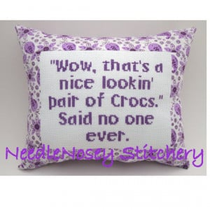 Cross Stitch Pillow Funny Quote, Purple Pillow, Crocs Quote