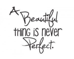 beautifully perfect, cute, love, never, perfect, pretty, quote, quotes