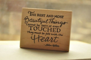 The best and most beautiful things . . .